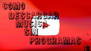 COMO DESCARGAR MUSICA SIN PROGRAMAS   NahuelsiitooSK
