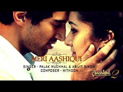 Meri Aashiqui Full Song (Audio) Aashiqui 2 - Arijit Singh, Palak Muchhal, Mithoon