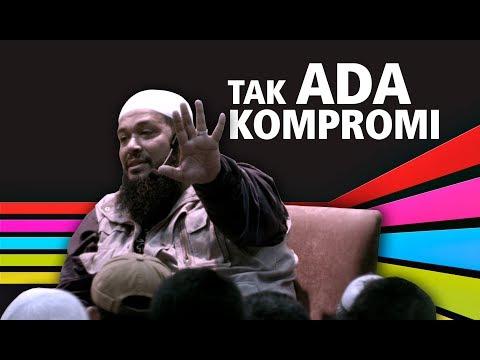 Tak Ada Kompromi - Ustadz Subhan Bawazier