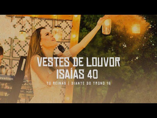 Diante do Trono - Vestes de Louvor / Isaías 40 - DVD Tu Reinas