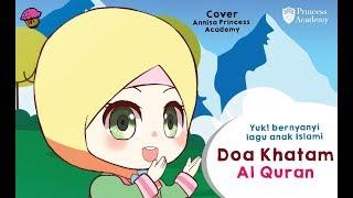 Lagu Anak Islami - Doa Khatam Alquran (Annisa Cover)