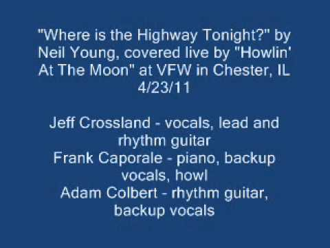 Where is the Highway Tonight? (Neil Young cover) played by Howlin
