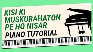 Kisi Ki Muskurahaton Pe Ho Nisar - Detailed Piano Tutorial