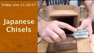 Japanese Chisels - Friday Live!