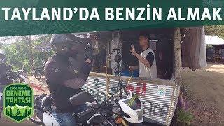 TAYLAND'DA BENZİN ALMA ŞAŞKINLIĞIMIZ / DENEME TAHTASI