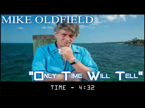 MIKE OLDFIELD  - Only Time Will Tell