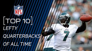 Top 10 Lefty Quarterbacks of All Time | NFL