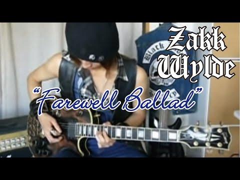 Zakk Wylde  Farewell Ballad    : Gaku