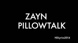 ZAYN PILLOWTALK Lyrics