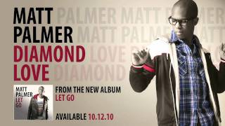 Watch Matt Palmer Diamond Love video