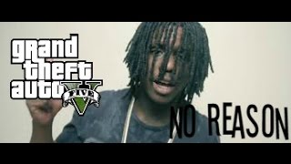 "GTA 5 - ""No Reason"" - Chief Keef l Dir. and Edited By @KjswagTv"