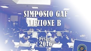 Simposio GAF - Lezione B - Pesaro 2016