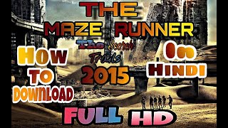 The maze runner the scorch trails 2015 how to download in hindi full hd