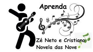 Zé Neto e Cristiano - Novela das Nove Aprenda a tocar no Violão