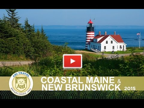 Coastal Maine and New Brunswick~AHI Travel 2015
