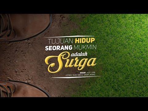 Tabligh Akbar: Tujuan Hidup Seorang Mukmin adalah Surga - Bogor 1437 / 2016 (Ustadz Yazid Jawas)