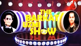The Barkat Uzmi Show Episode 10