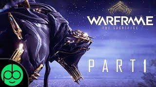 Warframe the Sacrifice: Part One