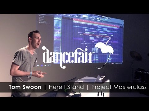 TOM SWOON | 'Here I Stand' Project Masterclass | FL Studio x Dancefair