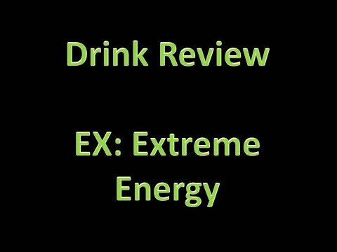 Drink Review - EX: Extreme Energy