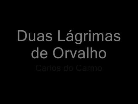 Duas Lgrimas de Orvalho - Carlos do Carmo [Lyrics]