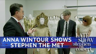 Anna Wintour Takes Stephen Behind-The-Scenes At The Met