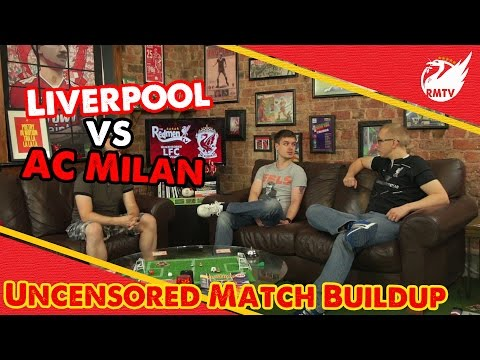 Liverpool V AC Milan | Uncensored Match Build Up