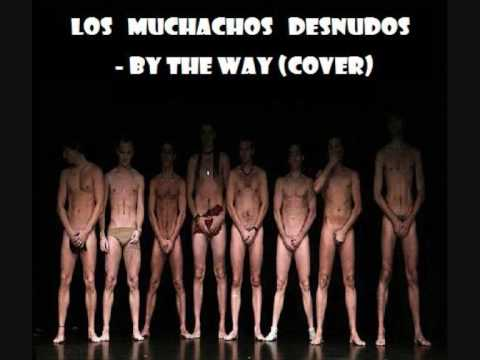Muchachos Desnudos - By The Way (Red Hot Chili Peppers Cover)