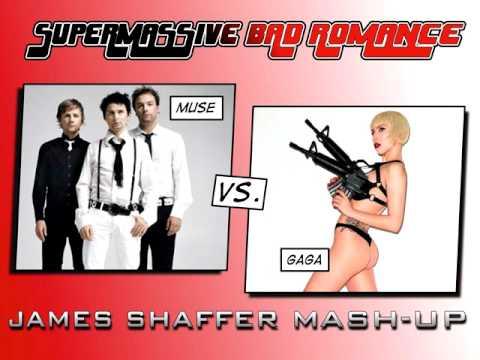 Muse vs GaGa - Supermassive Bad Romance (James Shaffer Mash Up)
