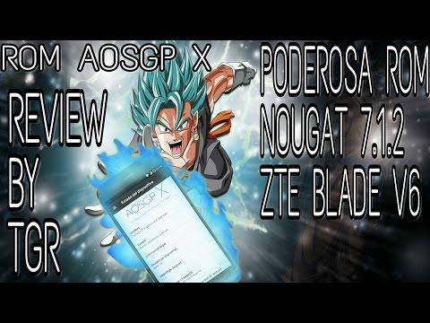 ROM PODEROSA AOSGP X NOUGAT 7.1.2 ZTE BLADE V6