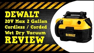 DeWALT 20V Max Cordless 2 Gallon Wet Dry Vacuum DCV581H Review
