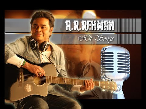 A.R. RAHMAN HIT SONGS - Jukebox