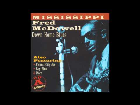 Mississippi Fred McDowell - What's The Matter Now