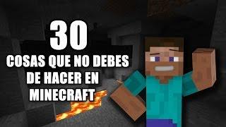 30 Cosas que no debes de hacer en Minecraft