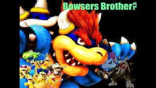Bowser's Brother?  (Mario Theory)