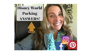 ALL your Answers on Walt Disney World Parking information for guests with Coral Joy Travel