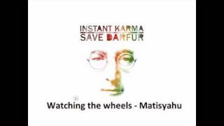 Watch Matisyahu Watching The Wheels video