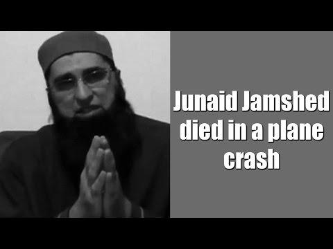 Junaid Jamshed died in a plane crash near Islamabad
