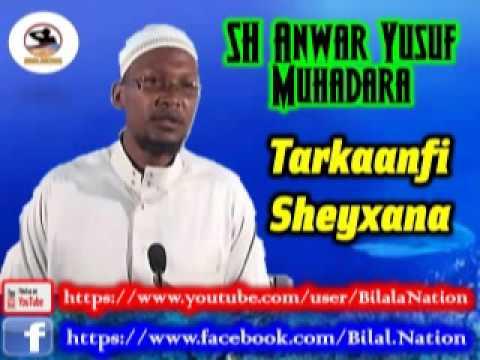 Sh Anwar  Yusuf Muhadara  Tarkaanfi Sheyxana