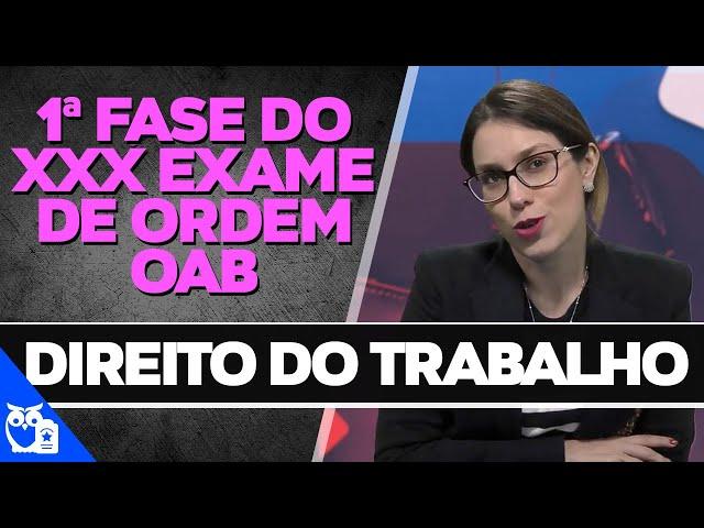 Direito do Trabalho: 1ª Fase do XXX Exame de Ordem OAB thumbnail