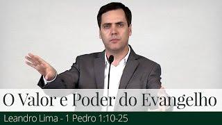 O Valor e Poder do Evangelho de Deus - Leandro Lima