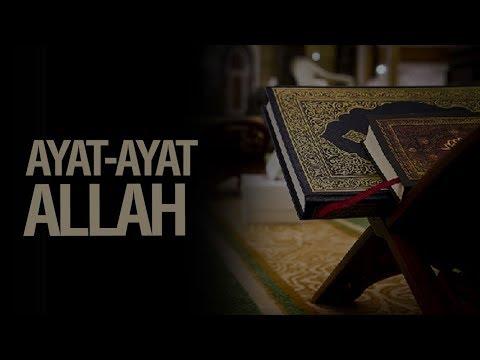 Ayat Ayat Allah - Ustadz Khairullah Anwar Luthfi, Lc