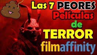 Las 7 PEORES PELÍCULAS de TERROR (según Filmaffinity)    TOP