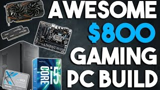 Awesome $800 Gaming PC Build 1080p Gaming PC October 2016