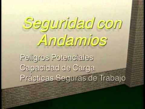 SEGURIDAD CON LOS ANDAMIOS - PRACTICAS SEGURAS DE TRABAJO