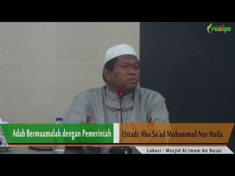 Adab Bermuamalah Dengan Pemerintah - Ust. Abu Sa'ad Muhammad Nur Huda Rohimahullah