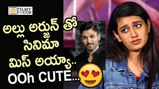 Priya Prakash Varrier Sad of Missing Allu Arjun Movie after her Wink Creating Sensation