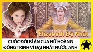 """Elizabeth I - Bí Ẩn Cuộc Đời Của """"Nữ Hoàng Đồng Trinh"""" Vĩ Đại Nhất Nước Anh"""