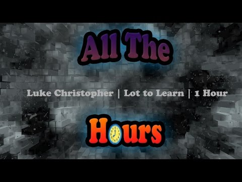 Luke Christopher | Lot to Learn | 1 Hour