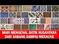 Mari Mengenal Batik Nusantara Dari Sabang Sampai Merauke mp3